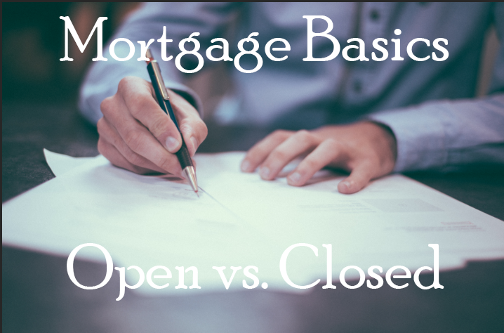 mortgage: open or closed