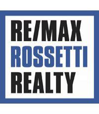 TONY ROSSETTI - RE/MAX ROSSETTI REALTY